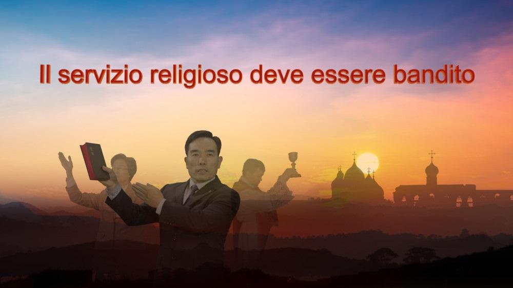 """""""Il servizio religioso deve essere bandito"""" Come servire Dio per attuare la volontà di Dio"""
