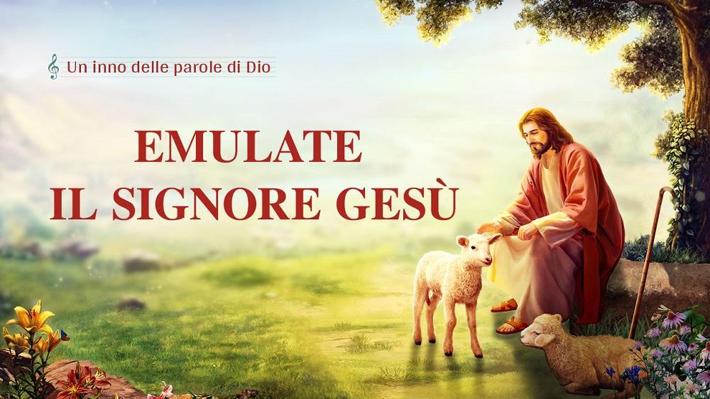 Emulate il Signore Gesù