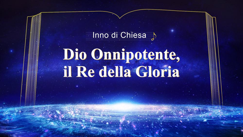 Dio Onnipotente, il Re della Gloria