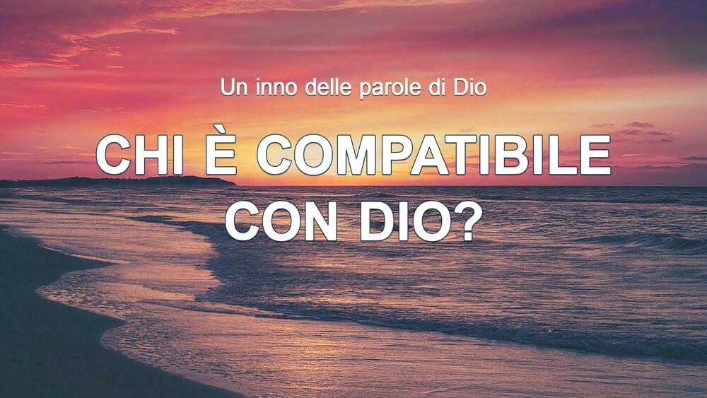 Chi è compatibile con Dio?